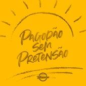 Pagodão Sem Pretensão by Grupo Encontro de Batuqueiros