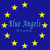 We're Leaving de Blue Angels
