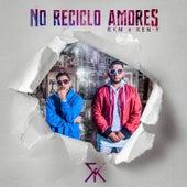 No Reciclo Amores by RKM & Ken-Y