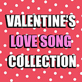 Valentine's Love Song Collection by Various Artists