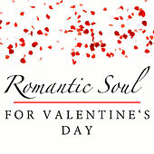 Romantic Soul For Valentine's Day von Various Artists
