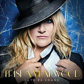 Let's Be Frank by Trisha Yearwood
