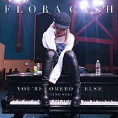 You're Somebody Else (Piano Solo) by Flora Cash
