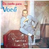 Ele Canta para Você de Carlos Galhardo