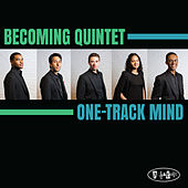 One-Track Mind by Becoming Quintet
