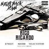 (Never Back Down) Feat:mdot80,je'weezy,vegas Vuitton by Rico Ricardo