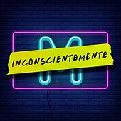 Inconscientemente by Miguel