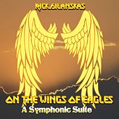 On The Wings Of Eagles: A Symphonic Suite de Rick Silanskas