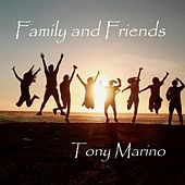 Family and Friends de Tony Marino