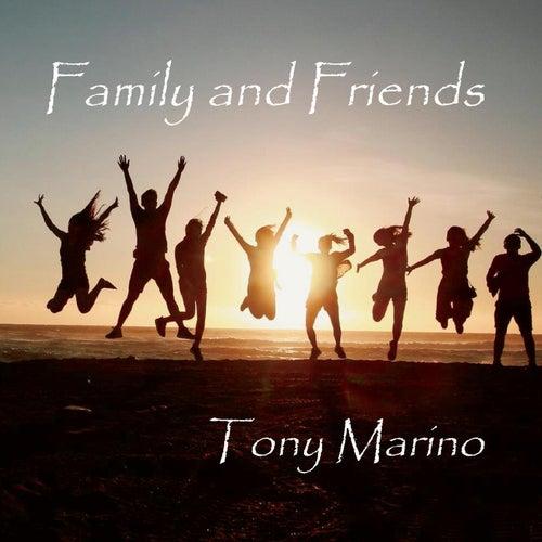 Family and Friends de Tony Marino