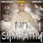 No Sympathy (feat. Ampichino & King Locust) by Wicked