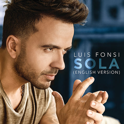 Sola (English Version) von Luis Fonsi