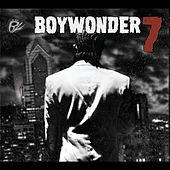 7 by Boy Wonder