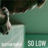 So Low de Bastian Baker
