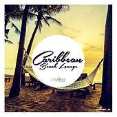 Caribbean Beach Lounge, Vol. 12 von Various Artists