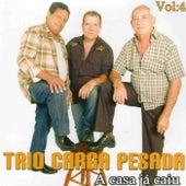A Casa Já Caiu, Vol. 4 de Trio Carga Pesada