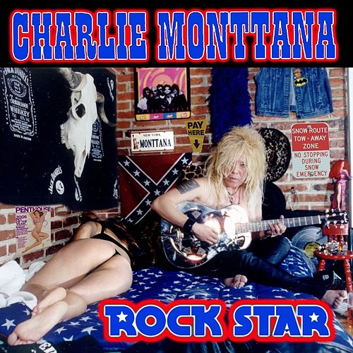 Rock Star by Charlie Monttana