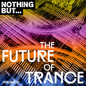 Nothing But... The Future of Trance, Vol. 11 - EP von Various Artists