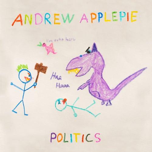 Politics by Andrew Applepie