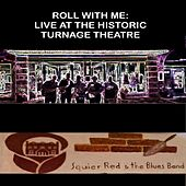 Roll with Me: Live at the Historic Turnage Theatre de Squier Red