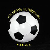 Cantona Superstar by Her