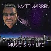 Music is My Life by Matt Warren