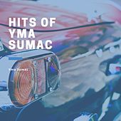 Hits of Yma Sumac von Yma Sumac