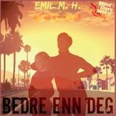 Bedre Enn Deg von Emil M. H.