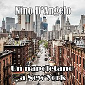 Un napoletano a New York by Nino D'Angelo