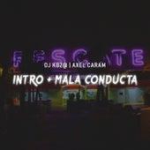 Intro / Mala Conducta de Axel Caram