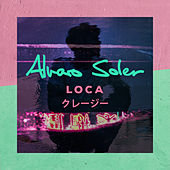 Loca de Alvaro Soler