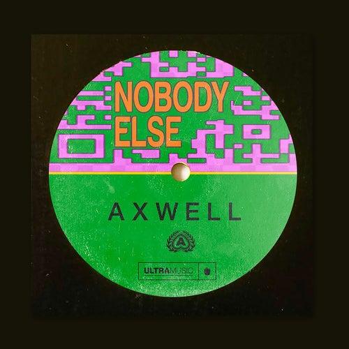 Nobody Else (Radio Edit) by Axwell