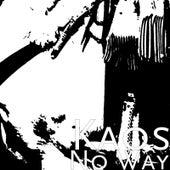 No Way von KAOS