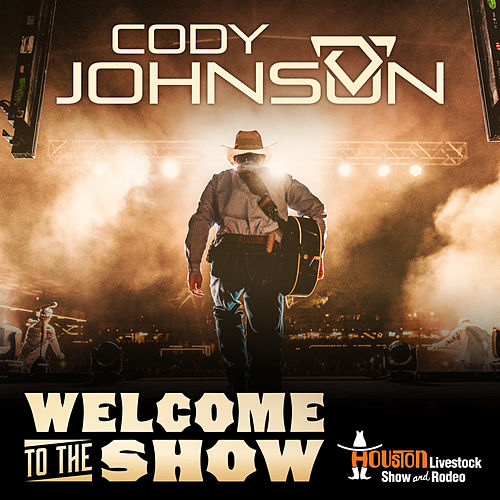 Welcome to the Show by Cody Johnson