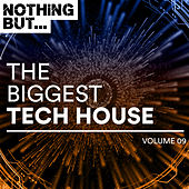 Nothing But... The Biggest Tech House, Vol. 09 - EP by Various Artists