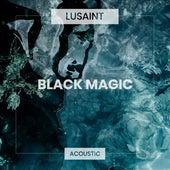 Black Magic (Acoustic) de Lusaint