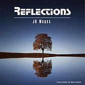 Reflections by JD Wages