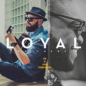 Be There (Live at Loyal Studio Session) von The Loyal