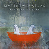 Morning Dancer de Matthew and the Atlas