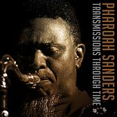 Transmissions Through Time by Pharoah Sanders