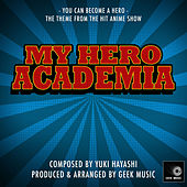 My Hero Academia - You Can Become A Hero - Main Theme by Geek Music
