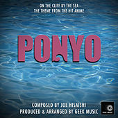 Ponyo - On The Cliff By The Sea - Main Theme von Geek Music