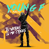 Tu Veras Si Me Crees de Young F.