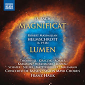 J.S. Bach: Magnificat, BWV 243 - Helmschrott: Lumen von Various Artists