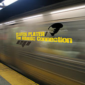 The Atlantic Connection EP by The Clutch Player