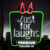 Just for Laughs - Premium, Vol. 40 by Various Artists