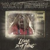 Lemme Do My Thing de Yacht Money