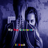 Hip Hop Generation by Dj Krush