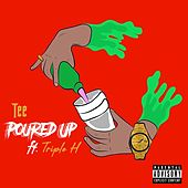 Poured Up by Tee