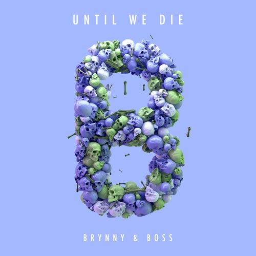 Until We Die von Brynny